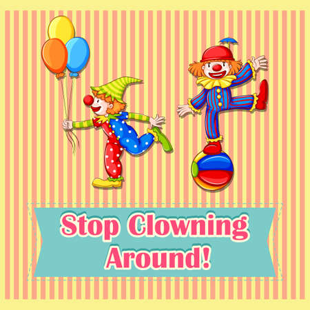 clowning: Idiom illustration of stop clowning around Illustration