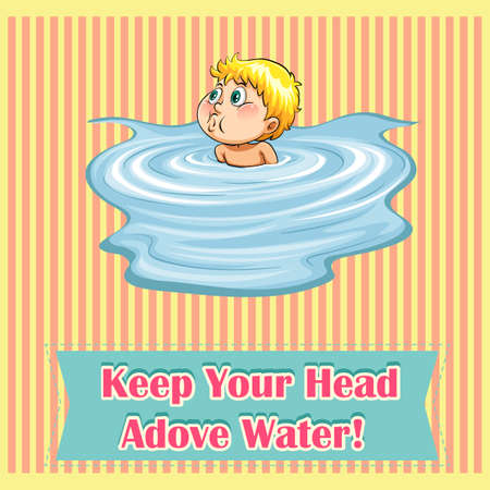 above head: Idiom saying keep your head above water