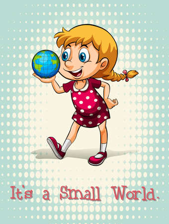 its: Poster of an idiom Its a small world with a girl holding globe in her palm Illustration