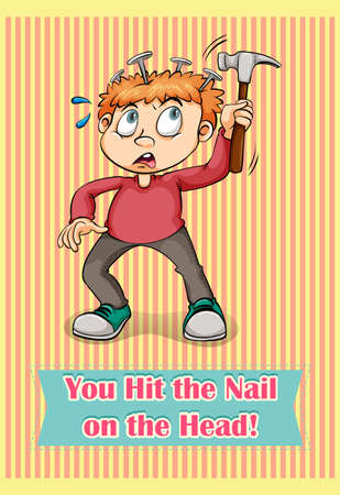 idiom: You hit the nail on the head illustration