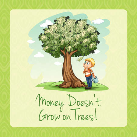 grow money: Money doesnt grow on trees illustration