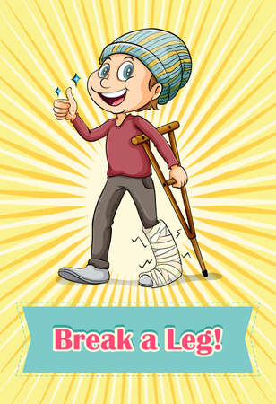 idiom: Idiom break a leg illustration Illustration