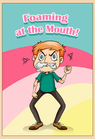 foaming: Idiom foaming at the mouth illustration