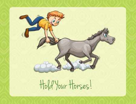 idiom: Idiom hold your horses illustration