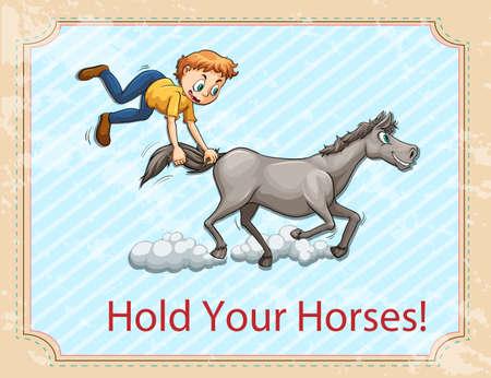 figurative art: Idiom hold your horses illustration