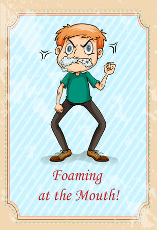 idiom: Idiom foaming at the mouth illustration
