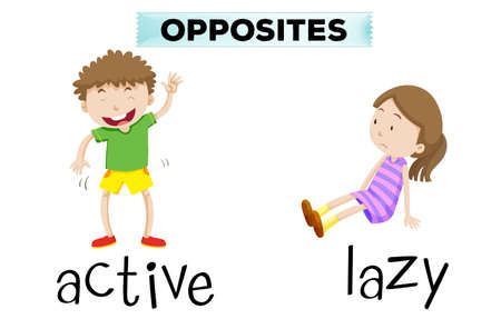 adjectives: Opposite words for active and lazy illustration Illustration