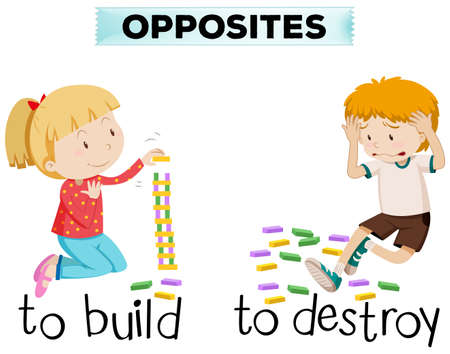 Opposite words for build and destroy illustration