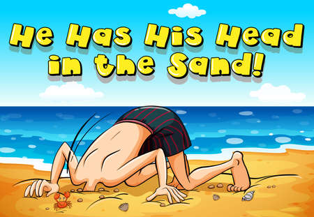 Phrase on poster for he has his head in the sand illustration