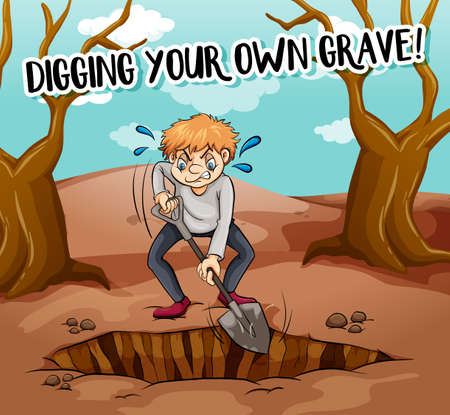 own: Idiom poster with man digging own grave illustration Illustration