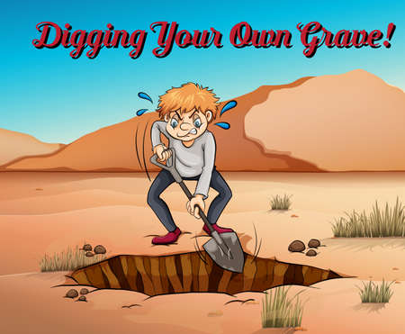 Idiom poster for digging your own grave illustration