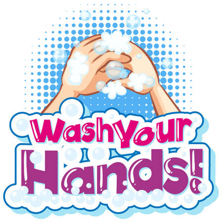 Phrase design for wash your hands with human hands being washed illustration