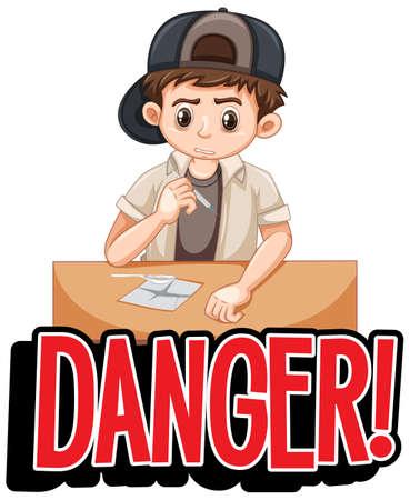 Font design for word danger with boy doing drugs illustration