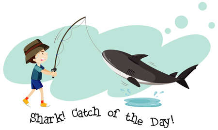 English idiom with picture description for shark catch of the day on white background illustration