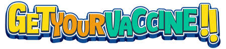 Get Your Vaccine font design banner in cartoon style isolated illustration