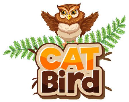 Owl cartoon character with Cat Bird font banner isolated illustration Иллюстрация