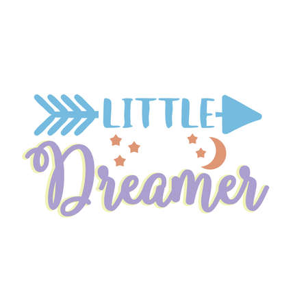 Little Dreamer vector file, stars and moon, tribal arrow, kids quote