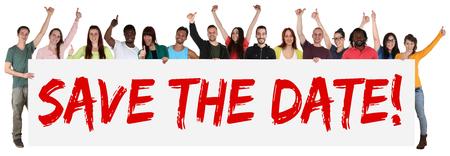 date: Save the date Zeichen Gruppe von jungen multiethnischen Menschen halten Banner isoliert