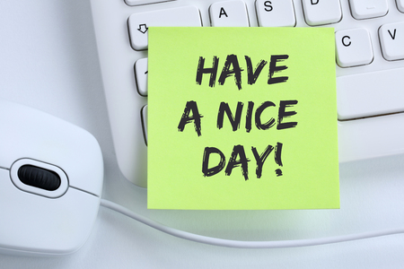 Have a nice day wish work business concept mouse computer keyboard