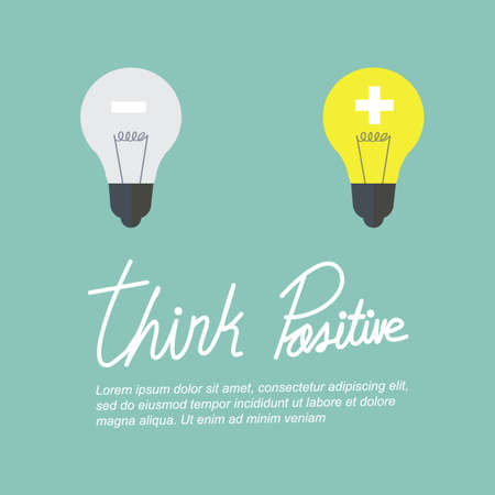 idealistic: think positive