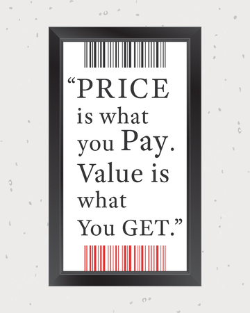 cite: Quote Motivational Square. Inspirational Quote. Price is what you pay. Value is what you get. Value is what you get. Vector illustration. Illustration