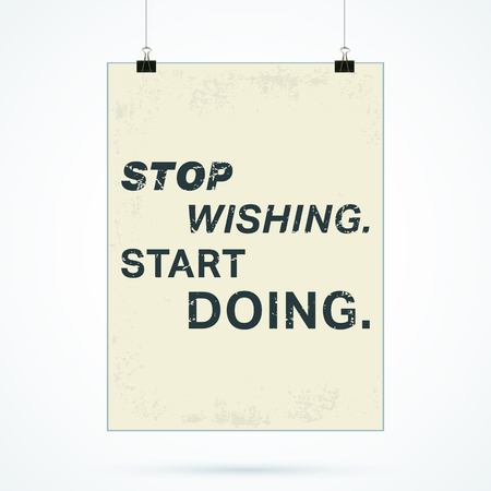 cite: Quote motivational square. Inspirational quote. Stop wishing, start doing poster.  Illustration