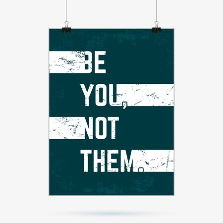 them: Quote motivational square. Inspirational quote. Be you, not them poster.