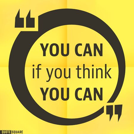 cite: Quote Motivational Square template. Inspirational Quotes. Text Speech Bubble. You can if you think you can.