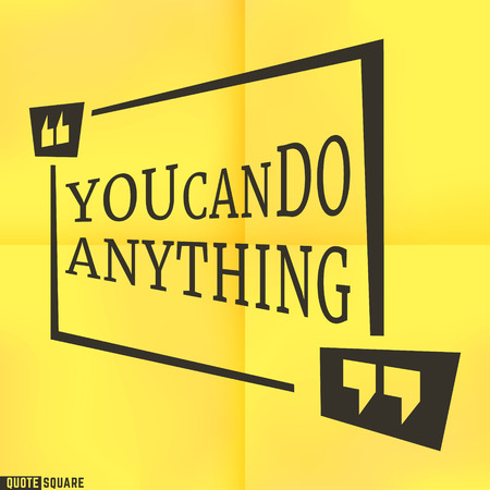 cite: Quote Motivational Square template. Inspirational Quotes. Text Speech Bubble. You can do anything.