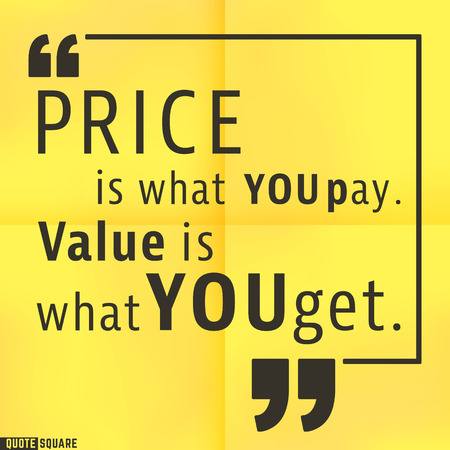 Quote Motivational Square template. Inspirational Quotes. Text Speech Bubble. Price is what you pay, value is what you get.
