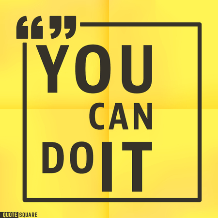 Quote Motivational Square template. Inspirational Quotes. Text Speech Bubble. You can do it.