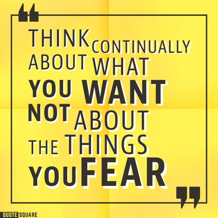 Citeren Motivatie plein template. Inspirerende citaten. Text Speech Bubble. Denk voortdurend over wat je wilt, niet over de dingen die je vreest.