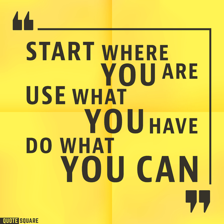 Quote Motivational Square template. Inspirational Quotes. Text Speech Bubble. Start where you are, use what you have, do what you can.