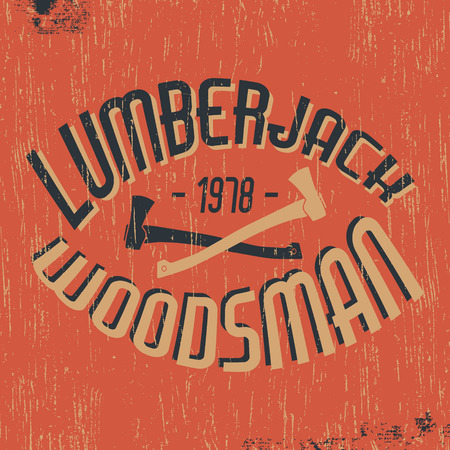 woodsman: T-shirt print design. Lumberjack woodsman vintage stamp. Printing and badge applique label t-shirts, jeans, casual wear. Vector illustration. Illustration