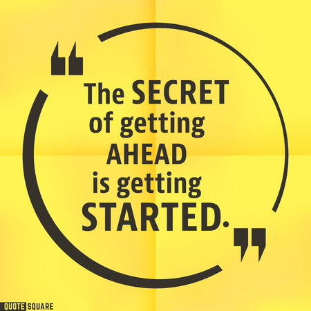 getting started: Quote motivational square template. Inspirational quotes bubble. Text speech bubble. The secret of getting ahead is getting started. Vector illustration. Illustration