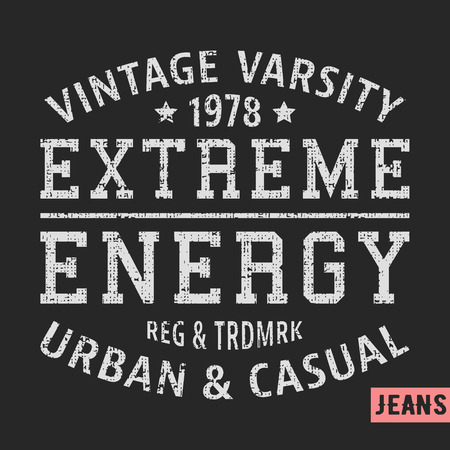 T-shirt print design. Extreme energy vintage stamp. Printing and badge applique label t-shirts, jeans, casual wear. Vector illustration.