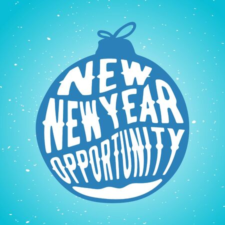 new opportunity: Christmas or New year tree toy. Motivational quote - new year, new opportunity. Design element for greeting cards, banners, brochures and flyers. Vector illustration. Illustration