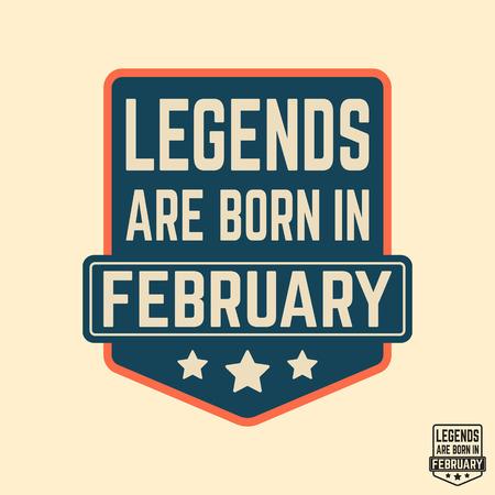 Diseño de la impresión de la camiseta. Las leyendas nacen en el sello de la camiseta del vintage de febrero. Aplicación de la insignia, camisetas de la etiqueta, pantalones vaqueros, desgaste ocasional. Ilustración del vector. Ilustración de vector