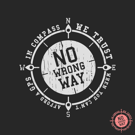 T-shirt print design. In compass we trust - No wrong way slogan design for printing products, badge, applique, label t shirt, jeans, casual clothing or urban wear. Vector illustration.