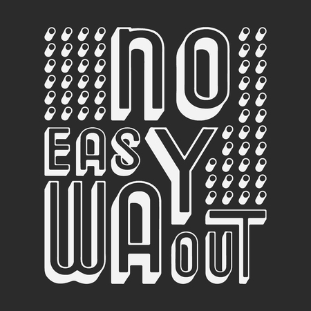No easy way out t shirt print. Fashion slogan designed for printing products, badge, applique, t-shirt stamp, clothing label, jeans, casual wear or wall decor. Vector illustration.