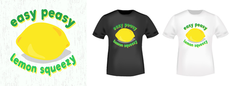 Easy peasy lemon squeezy t shirt print stamp. Design for printing products, t-shirt application, slogan, badge, applique, label clothing, jeans and casual wear. Vector illustration. Ilustração