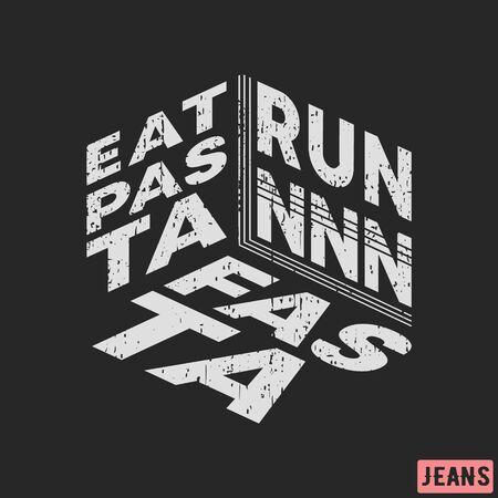 T-shirt print design. Eat pasta - run fasta vintage stamp. Printing and badge