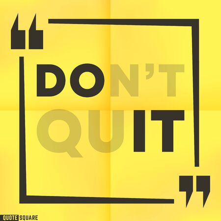 Quote motivational square template. Inspirational quotes box with a slogan - Do not quit - Do it. Vector illustration.