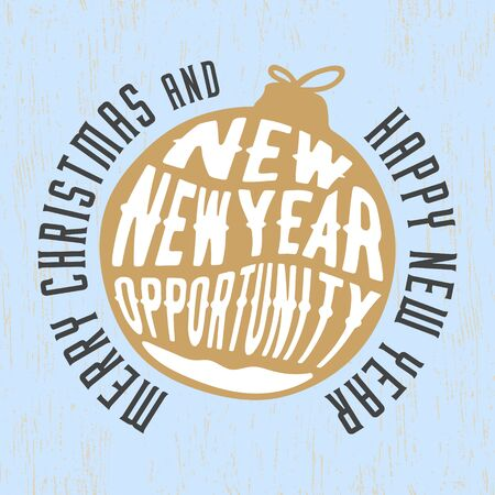 Merry Christmas and Happy New Year with a slogan - New Year - New opportunity, typography design for badge, emblem, postcard, invitation, greeting card or poster. Vector illustration Ilustrace