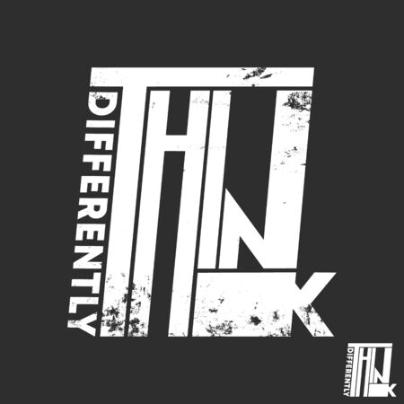 Think differently slogan t-shirt print design for t shirts applique, fashion, badge, label clothing, jeans, and casual wear. Vector illustration.