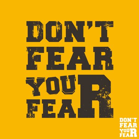Do not fear your fear - quote motivational square template. Inspirational quotes sticker. Vector illustration