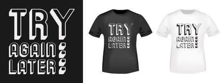 Try Again Later typography for t-shirt print stamp, tee applique, fashion slogans, badge, label clothing, jeans, and casual wear. Vector illustration