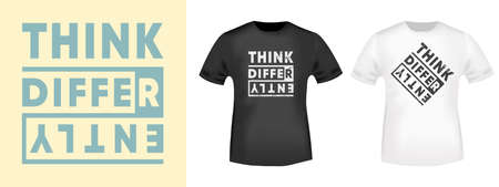 Think Differently typography for t-shirt stamp, tee print, applique, fashion slogan, badge, label clothing, jeans, and casual wear. Vector illustration