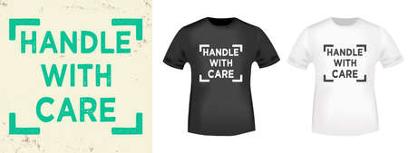 Handle With Care typography for t-shirt, stamp, tee print, applique, fashion slogan, badge, label clothing, jeans, or other printing products. Vector illustration