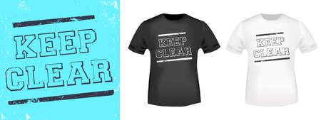 Keep Clear typography for t-shirt, stamp, tee print, applique, fashion slogan, badge, label clothing, jeans, or other printing products. Vector illustration